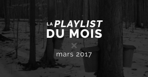 Playlist du mois : mars 2017
