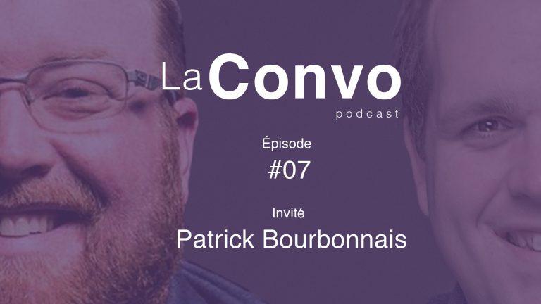 La Convo EP 07 – Patrick Bourbonnais, développement artistique et entrepreneuriat culturel