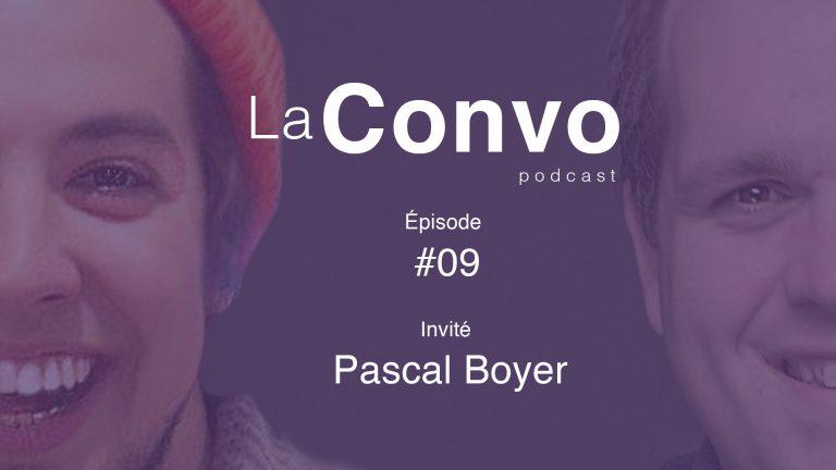 La Convo EP 09 – Pascal Boyer : Comédien jeunesse et quête identitaire