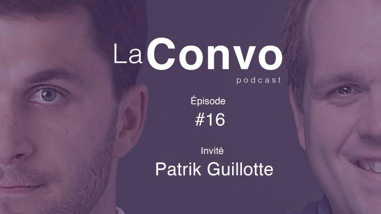 La Convo EP 16 – Patrik Guillotte, humour, improvisation et culture